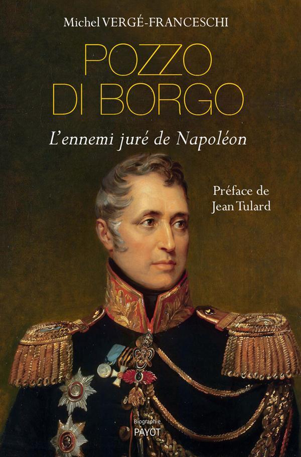 """Philippe Pozzo Di Borgo Frères Et Sœurs : philippe, pozzo, borgo, frères, sœurs, Livre, """"Pozzo, Borgo., L'ennemi, Juré, Napoléon"""", Noblesse, Royautés"""