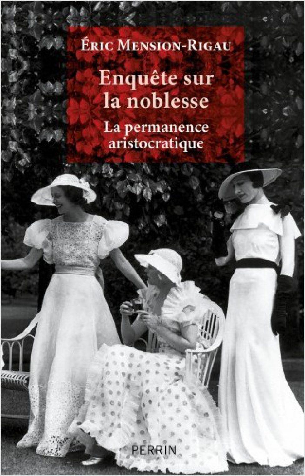 """Aristocratie Des Familles Comme Les Autres : aristocratie, familles, comme, autres, Livre, """"Enquête, Noblesse., Permanence, Aristocratique"""", Noblesse, Royautés"""
