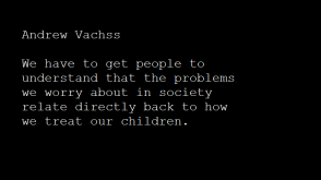 Andrew Vachss on how to cure social ills.