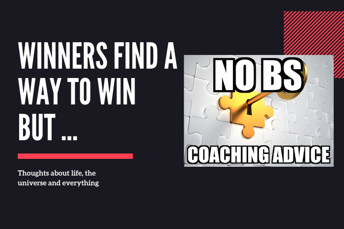Winners Find a Way to Win But ...