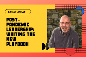 Post-Pandemic Leadership_ Writing The New Playbook