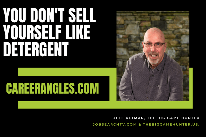 You don't sell yourself like detergent