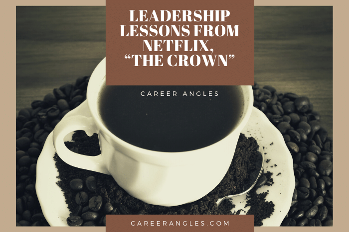 "Leadership Lessons from Netflix, ""The Crown"""