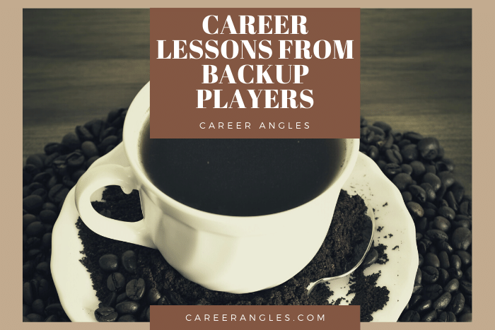 Career Lessons from BackupPlayers