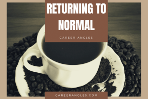 Returning to Normal