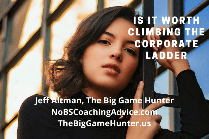 Is it worth climbing the corporate ladder