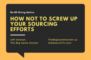 How Not to Screw Up Your Sourcing Efforts