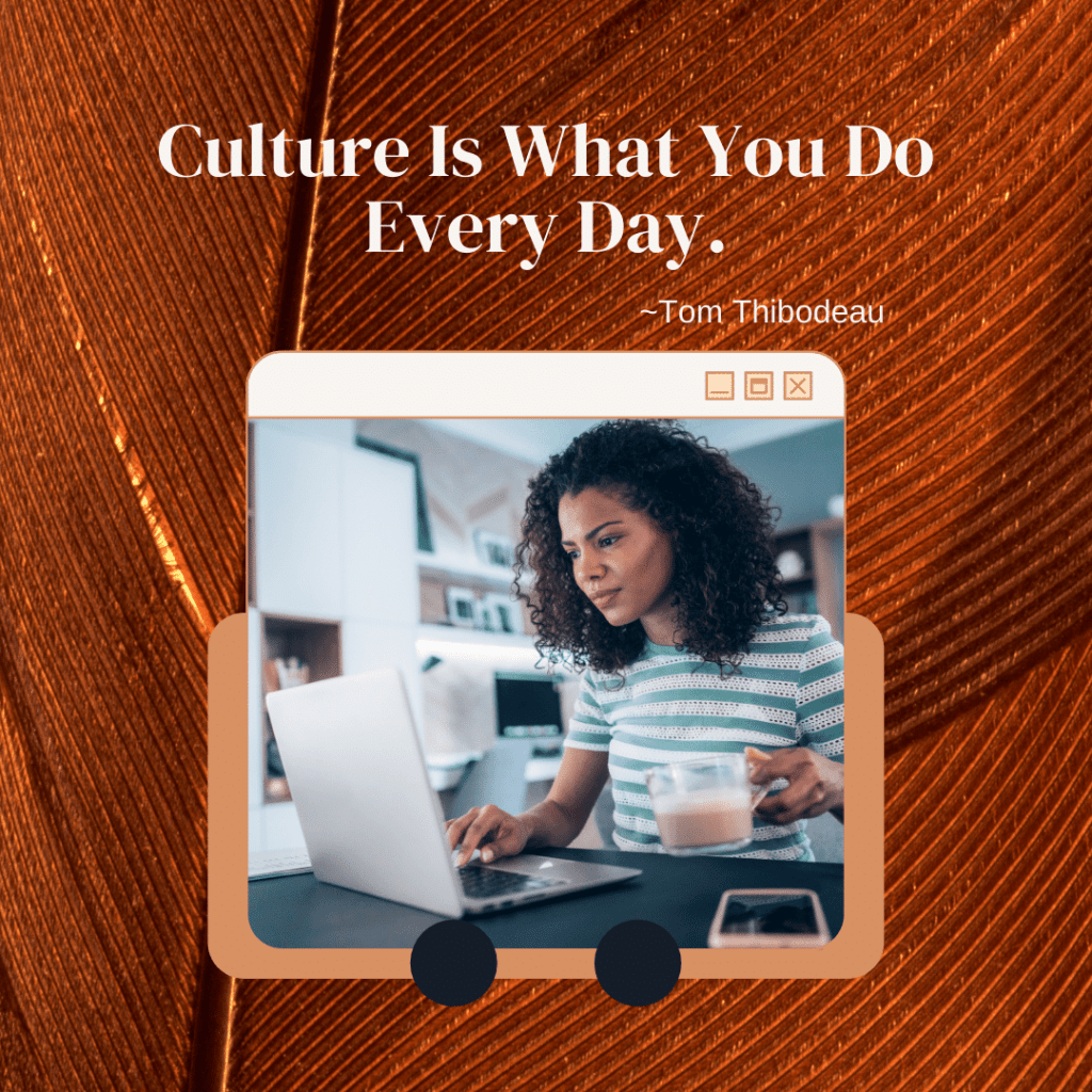 Culture is what you do every day