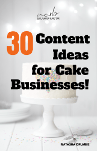 30 Content Ideas for Cake Businesses Ebook