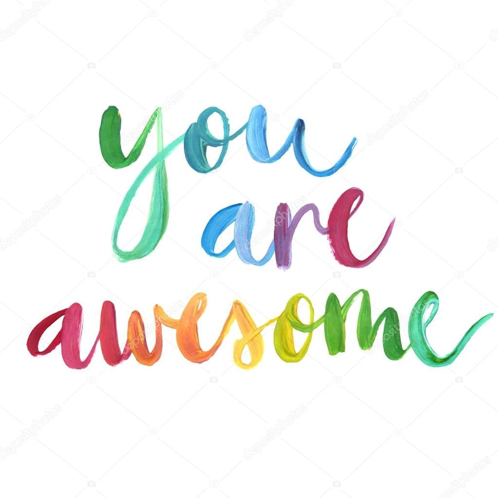 you are awesome and