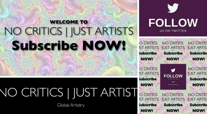 Never Miss A Post!!! Subscribe Today #NoCriticsJustArtists