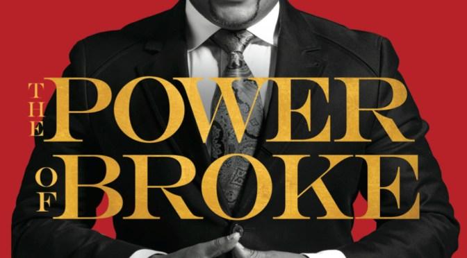 NCJA Publisher's recommended bookreview: #ThePowerOfBroke by American #Entrepreneur Mogul, @TheSharkDaymond #ThePeoplesShark #NoCriticsJustArtists