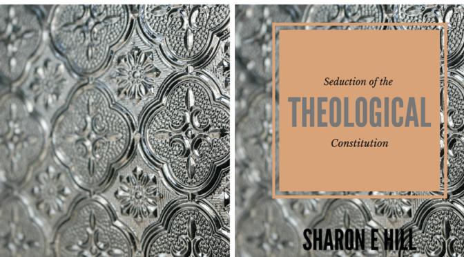 #LiteraryArts : Seduction Of The Theological Constitution* by American Author, Sharon Elaine #NoCriticsJustArtists