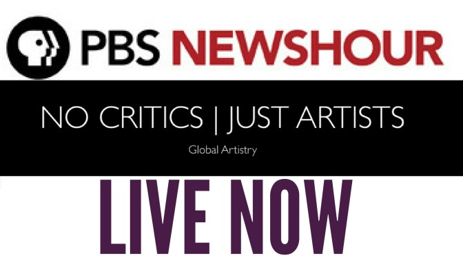 Live: PBS @NewsHour on #NoCriticsJustArtists