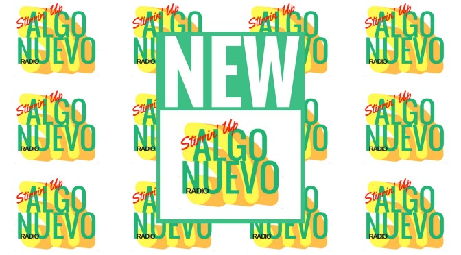 The ALL NEW* Stirrin Up Algo Nuevo RADIO is finally here!!! Tune in 24/7 Online #NoCriticsJustArtists
