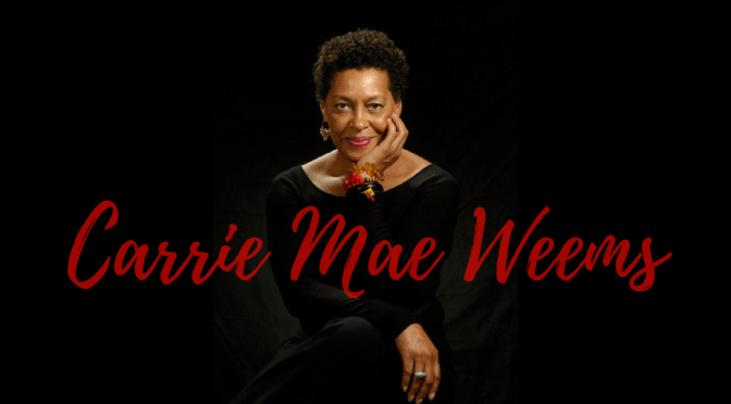 Meet Game Changer of the Month: A true #American #artist #CarrieMaeWeems #NoCriticsJustArtists