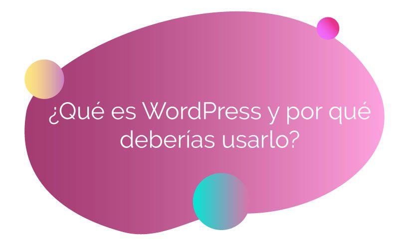 ¿Qué es WordPress y por qué deberías usarlo?