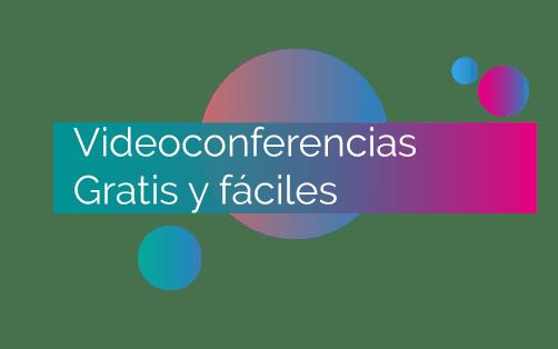 Videoconferencias Gratis y fáciles