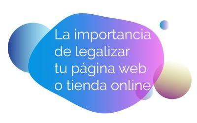 La Importancia de legalizar tu página web o tienda online