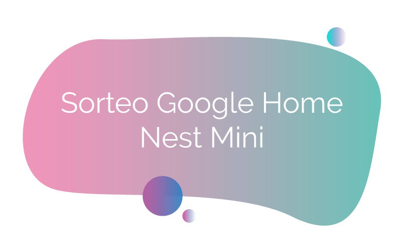 Sorteo Google Home Nest Mini