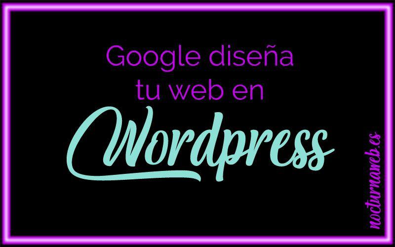 imagen con texto Google diseña tu web en WordPress