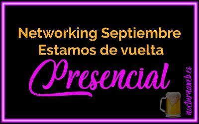 Networking Septiembre Estamos de vuelta