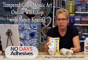 Tempered Glass Mosaic Art Online Workshop with Nancy Keating of MosaicsGarden.com