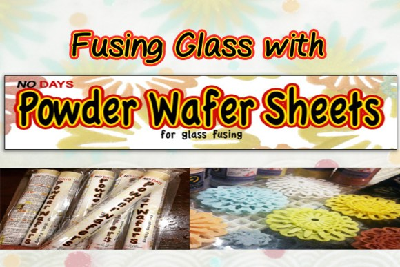 Fusing glass with Powder Wafer sheets