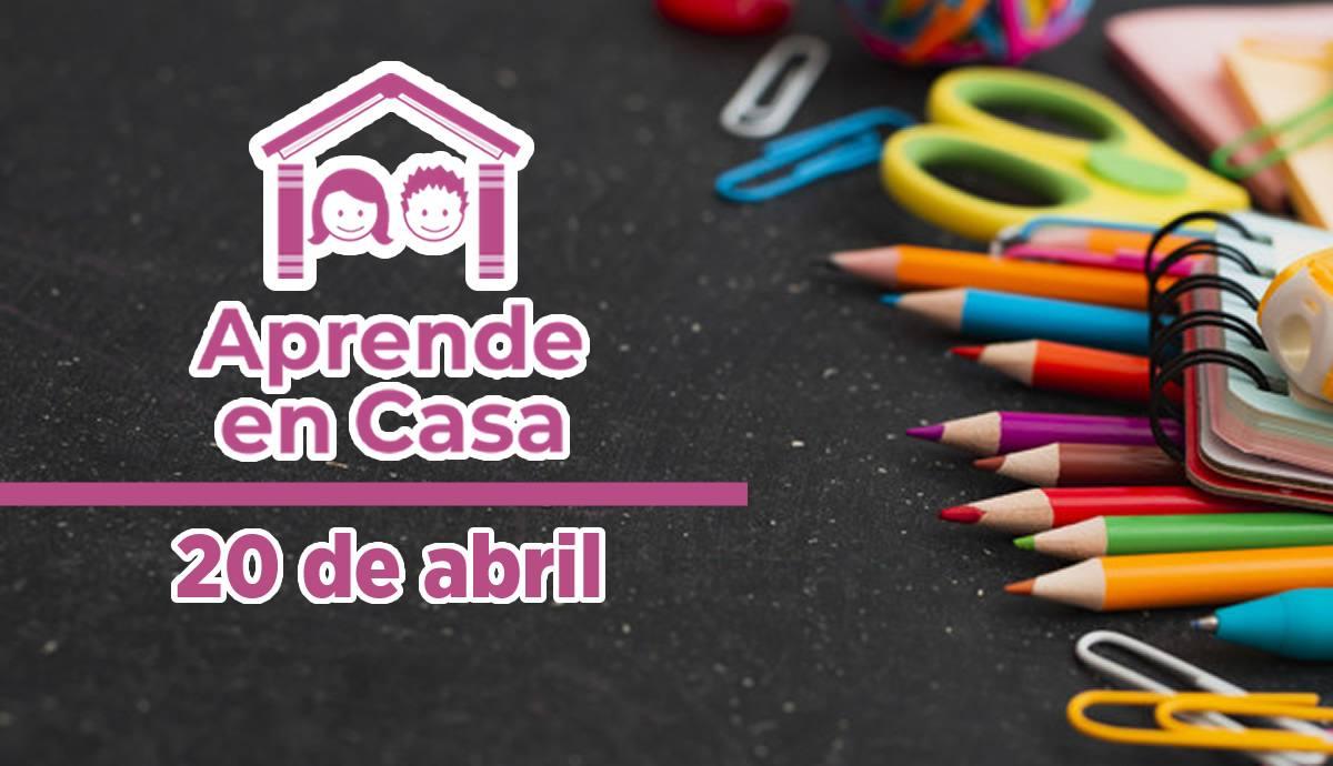Aprende en Casa – Clases y materiales del martes 20 de abril 2021