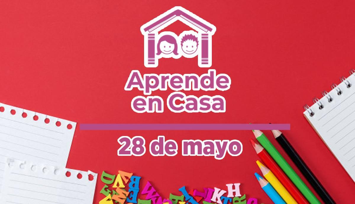 28 de mayo aprende en casa