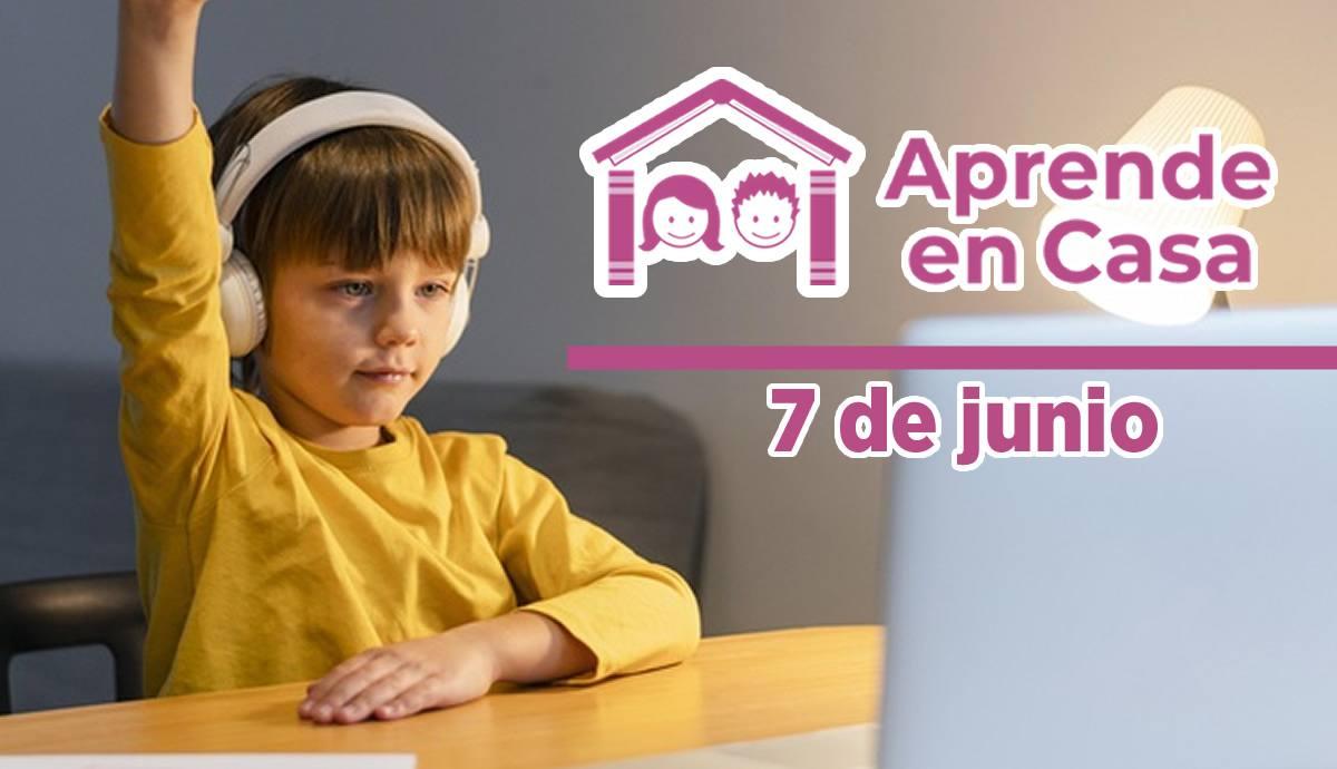 7 de junio aprende en casa