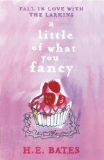 A Little of What You Fancy by H E Bates
