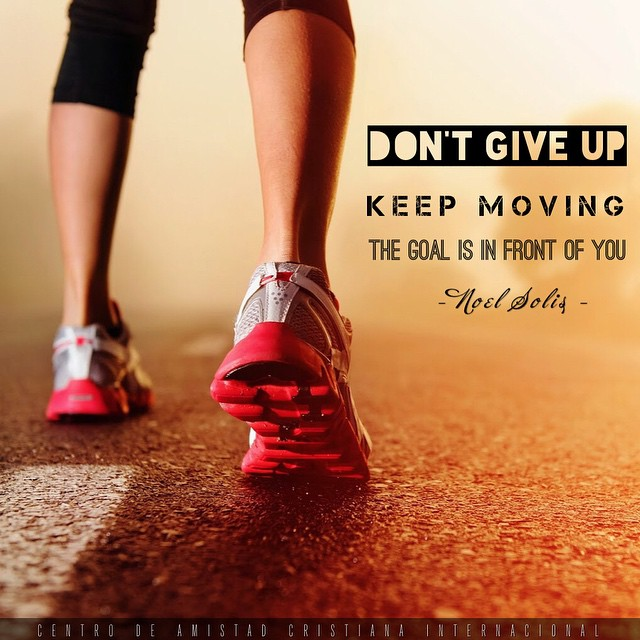 """No te rindas, Sigue avanzando, la meta esta delante tuyo! #DontGiveUp #KeepMoving #Goal"""