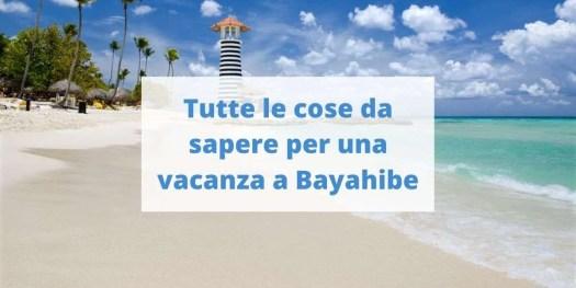 ecco tutte le informazioni utili per prenotare una vacanza a Bayahibe