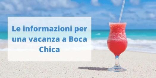 scopri le informazioni utili per scegliere una vacanza a Boca Chica