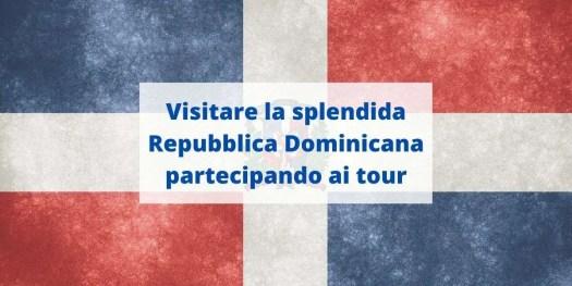 i tour organizzati, ecco come visitare la Repubblica Dominicana per conoscerla davvero