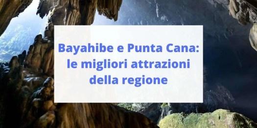 scopri cosa vedere a Bayahibe e Punta Cana e nell'intera regione