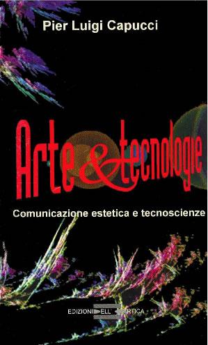 Arte & tecnologie.Comunicazione estetica e tecnoscienze