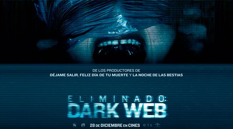 'Eliminado: Dark Web': Sorteamos entradas dobles