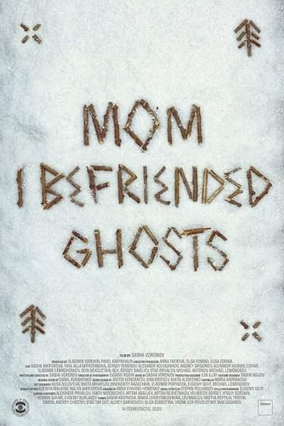 Mom, I Befriended Ghosts