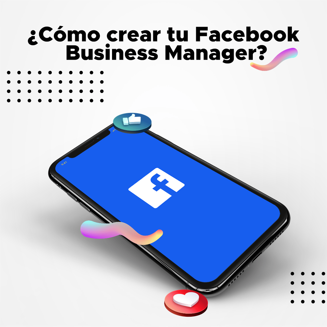 ¿Cómo crear tu Facebook Business Manager?