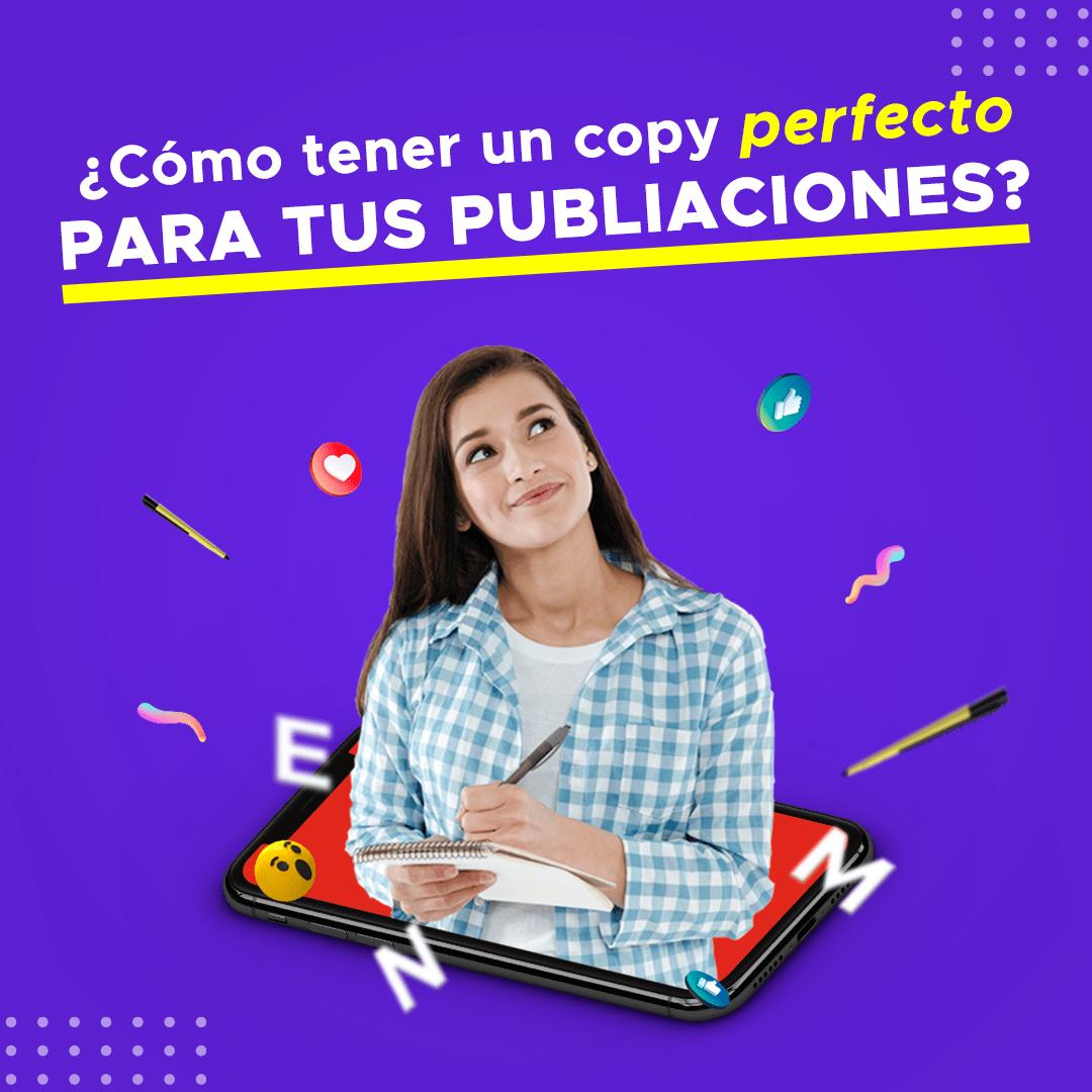 ¿Cómo tener un copy perfecto para tus publicaciones?