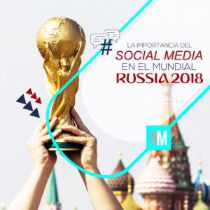 social media en el mundial Rusia 2018 No es marketing