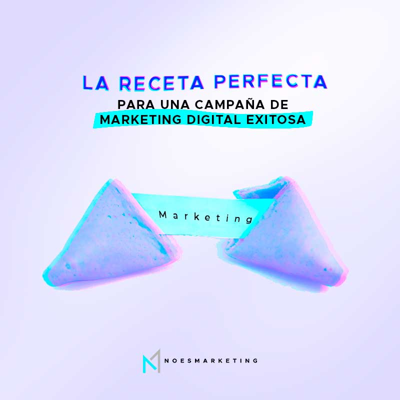 La receta perfecta para una campaña de marketing digital exitosa