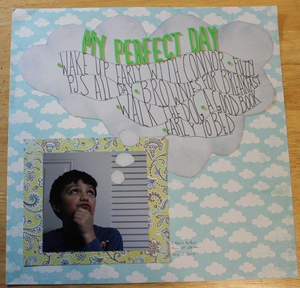 my perfect day || no excuse scrapbooking.com
