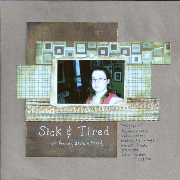 sick & tired || noexcusescrapbooking.com