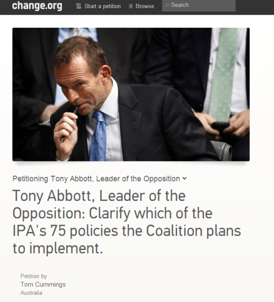 Petition   Tony Abbott  Leader of the Opposition  Clarify which of the IPA s 75 policies the Coalition plans to implement.   Change.org