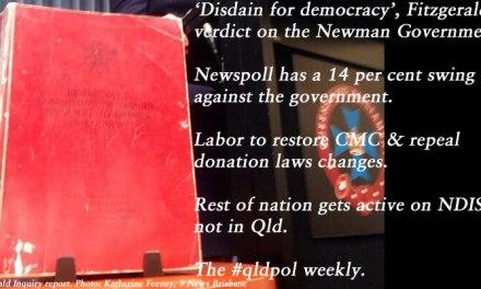 'Disdain for democracy', Fitzgerald's verdict – The #qldpol weekly: @Qldaah