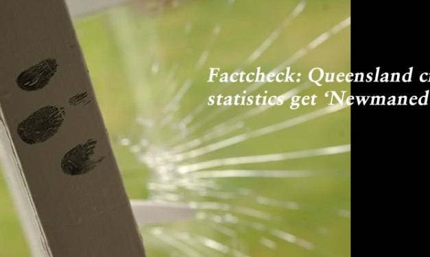 Factcheck: Queensland crime statistics get 'Newmaned' – #qldpol: @Qldaah