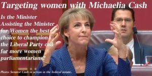 Targeting women with Michaelia Cash.